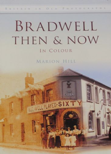 Bradwell Then & Now - in Colour, by Marion Hill